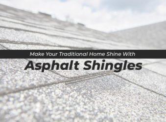 Make Your Traditional Home Shine With Asphalt Shingles